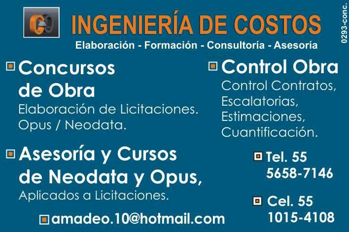 Ingeniera de Costos, Concursos de Obra, Elaboracion de propuestas Opus/Neodata, Control de Obra, Control de contratos, escalatorias, estimaciones, cuantificacion. Ubicado en Cd. de México, CDMX.
