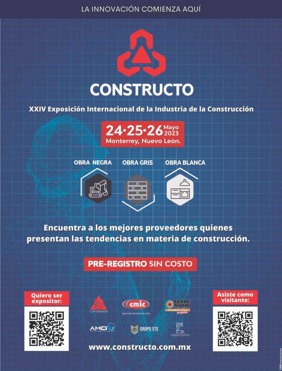 CONSTRUCTO 2017  Exposicion Internacional de la Industria de la Construccion. Cintermex Monterrey 23 al 25 de Agosto 2017.