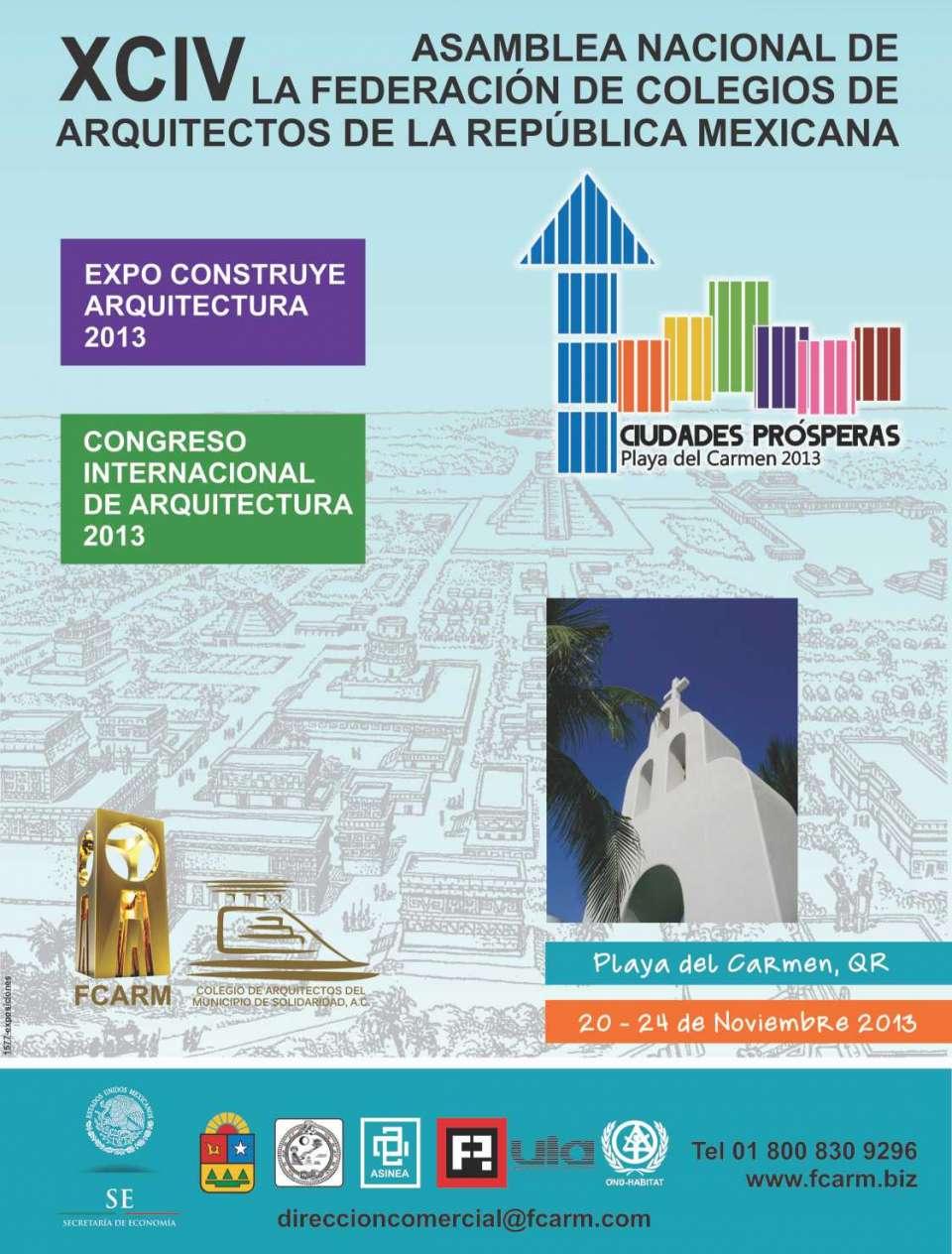 XCIV Asamblea Nacional de la Federacion de Colegios de Arquitectos de la Republica Mexicana, Expo Construye Arquitectura 2013, 20 al 24 de Noviembre 2013, Playa del Carmen, Q.Roo.